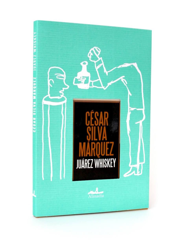 Juárez whiskey de cesar silva marquez e ilustrador por alejandro magallanes
