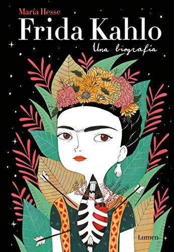 Frida Kahlo: Una biografía / Frida Kahlo: A Biography (Spanish Edition)
