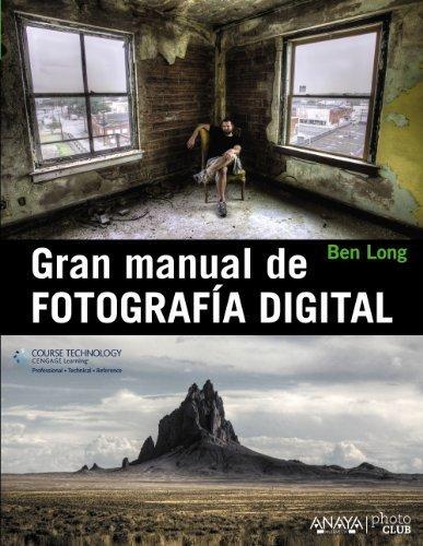 Gran manual de fotografía digital 2013 / Complete digital photography (Spanish Edition) by Long, Ben (2013) Paperback