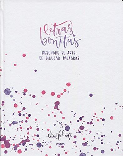 Letras bonitas : descubre el arte de dibujar palabras