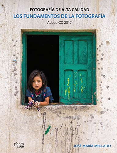 Los fundamentos de la fotografia. Fotografia de Alta Calidad (Spanish Edition)