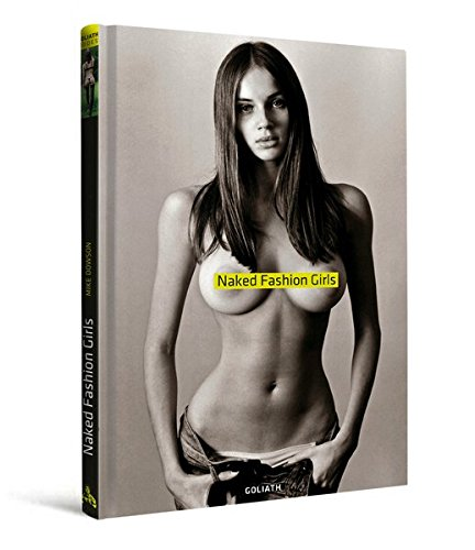 Naked Fashion Girls: truly beautiful & sexy (English, German, French, Italian and Spanish Edition)