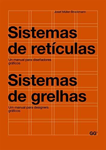 Sistemas de retículas : un manual para diseñadores gráficos = Sistemas de grelhas : um manual para designers gráficos