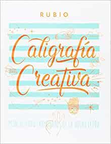 Caligrafía Creativa 1. Manual de los enamorados de la buena letra (Spanish Edition)