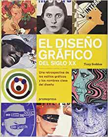 El diseño gráfico del siglo xx: Una retrospectiva de los estilos gráficos y los nombres clave del diseño (Spanish Edition)