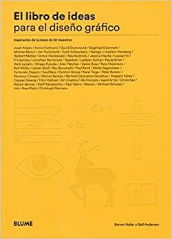 El libro de ideas para el diseño gráfico: Inspiración de la mano de 50 maestros (Spanish Edition)