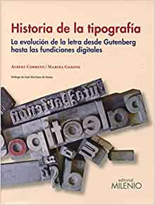 Historia de la tipografía: La evolución de la letra desde Gutenberg hasta las fundiciones digitales (Varia) (Spanish Edition)