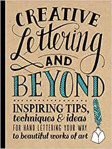 Letras creativas y confeccionadas: inspiradoras consejos, técnicas e ideas para dejar a mano tu camino a hermosas obras de arte (creativo... y demás)