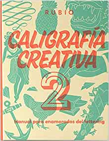 Caligrafía creativa 2. Manual para enamorados del lettering (Spanish Edition)