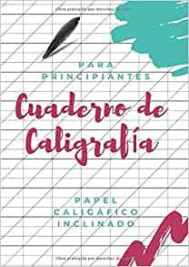 Cuaderno de Caligrafía para Principiantes: Papel Caligráfico Inclinado (Spanish Edition)