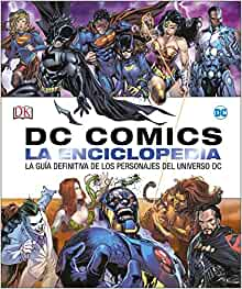 DC Comics La enciclopedia: La guía definitiva de los personajes del universo DC (DC Cómics) (Spanish Edition)