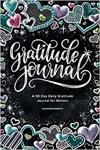 Gratitude Journal: A 90 Day Daily Gratitude Journal for Women