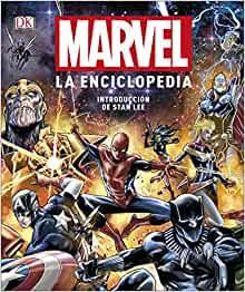 Marvel. La enciclopedia: Prólogo de Stan Lee (Spanish Edition)