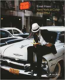 Ernst Haas: New York in Color, 1952-1962