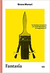 Fantasía: Invención, creatividad e imaginación en las comunicaciones visuales (Clásicos) (Spanish Edition)