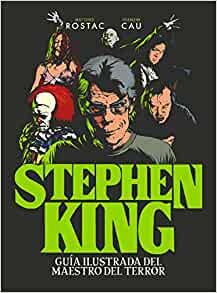Stephen King: Guía ilustrada del maestro del terror (Guías ilustradas) (Spanish Edition)